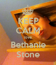 KEEP CALM love Bethanie Stone - Personalised Poster large