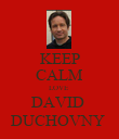 KEEP CALM LOVE  DAVID  DUCHOVNY  - Personalised Poster large