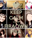KEEP CALM LOVE FIRAOWN FIRA - Personalised Poster large