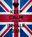 KEEP CALM LOVE & INHALE 72310 - Personalised Poster large