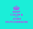 KEEP CALM & LOVE JOSH HUTCHERSON - Personalised Poster large