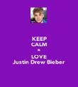 KEEP CALM & LOVE Justin Drew Bieber - Personalised Poster large