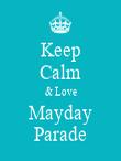 Keep Calm & Love Mayday Parade - Personalised Poster large