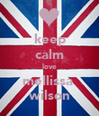 keep calm love mellissa  wilson - Personalised Poster large