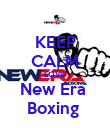 KEEP CALM LOVE  New Era  Boxing  - Personalised Poster large