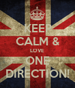 KEEP CALM & LOVE  ONE DIRECTION! - Personalised Poster large