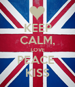 KEEP CALM, LOVE PEACE  KISS - Personalised Poster large