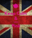 Keep Calm  & Love Pink  - Personalised Poster large