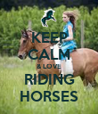 KEEP CALM & LOVE RIDING HORSES - Personalised Poster large