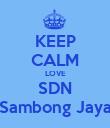KEEP CALM LOVE SDN Sambong Jaya - Personalised Poster large