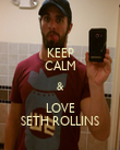 KEEP CALM & LOVE SETH ROLLINS - Personalised Poster small