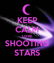 KEEP CALM LOVE SHOOTING STARS - Personalised Poster large