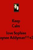 Keep  Calm                love Sophiee  Jaynee Addyman!!!<3  - Personalised Poster large