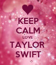 KEEP CALM LOVE  TAYLOR  SWIFT - Personalised Poster large