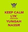 KEEP CALM LYK` CERTIFIED YUNGAH NASSIR - Personalised Poster large