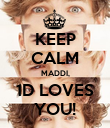 KEEP CALM MADDI, 1D LOVES YOU! - Personalised Poster large