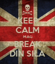 KEEP CALM MAG BREAK DIN SILA - Personalised Poster large