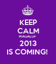 KEEP CALM MAGALUF  2013 IS COMING!  - Personalised Poster large