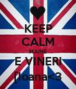 KEEP CALM MAINE E VINERI [Ioana<3 - Personalised Poster large