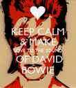 KEEP CALM & MAKE LOVE TO THE SOUND  OF DAVID BOWIE - Personalised Poster large