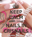 KEEP CALM MAKE YOUR NAILS IN CRISNAILS - Personalised Poster large