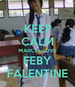KEEP CALM MARCEL LOVE FEBY FALENTINE - Personalised Poster large