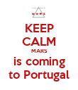 KEEP CALM MARS is coming to Portugal - Personalised Poster large