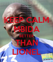 KEEP CALM MBIDA BETTER THAN LIONEL - Personalised Poster large