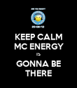 KEEP CALM MC ENERGY IS GONNA BE THERE - Personalised Poster large