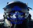 KEEP CALM ME FIGHTER  PILOT - Personalised Poster large