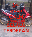 KEEP CALM MERAH BERANI SELALU TERDEPAN - Personalised Poster large