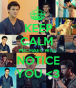 KEEP CALM  MICHAEL WILL NOTICE YOU <3 - Personalised Poster large