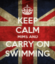 KEEP CALM MIMS AND CARRY ON SWIMMING - Personalised Poster large