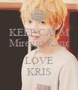 KEEP CALM Mirenjit Kaur AND LOVE KRIS - Personalised Poster large
