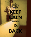 KEEP CALM MITHY IS BACK - Personalised Poster large