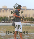 KEEP CALM  MR DEXTERS - Personalised Poster large