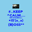 #..KEEP  ^CALM.... MR.DOUBELL« •IS`(x_x) {B}OSS** - Personalised Poster large