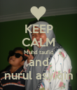 KEEP CALM Muhd taufiq and nurul asyiqin - Personalised Poster large
