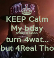 KEEP Calm My bday friday #Tahhh turn 4wat... but 4Real Tho - Personalised Poster large