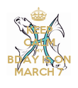 KEEP CALM MY BDAY IS ON MARCH 7 - Personalised Poster large