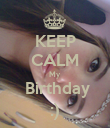 KEEP CALM My   Birthday :) - Personalised Poster large