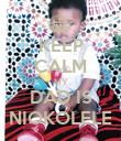 KEEP CALM MY DAD IS NIOKOLELE - Personalised Poster large
