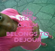 KEEP CALM MY HEART BELONGS TO DEJOUR - Personalised Poster large