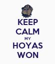 KEEP CALM MY HOYAS WON - Personalised Poster large