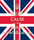 KEEP CALM my mom  hates revel diraham - Personalised Poster large