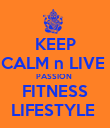 KEEP CALM n LIVE  PASSION  FITNESS LIFESTYLE  - Personalised Poster large