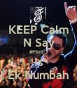 KEEP Calm N Say #Flint J Is Ek Numbah - Personalised Poster large