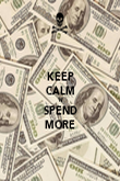 KEEP CALM 'N' SPEND MORE - Personalised Poster large