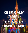 KEEP CALM (NAME) WE'RE GOING TO DISNEYLAND - Personalised Poster large