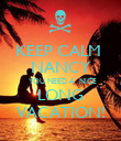 KEEP CALM  NANCY   YOU NEED A  NICE LONG VACATION! - Personalised Poster large
